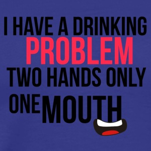 I have a drinking problem - Men's Premium T-Shirt