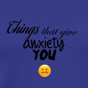 Anxiety giver - Men's Premium T-Shirt