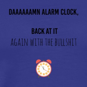 Damn alarm clock - Men's Premium T-Shirt
