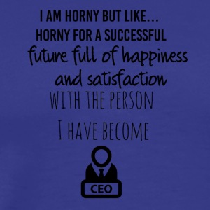 I am horny for a successful future - Men's Premium T-Shirt