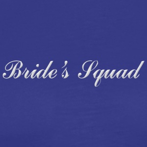 Bride s Squad - Men's Premium T-Shirt