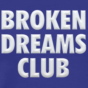 Broken dreams club - Men's Premium T-Shirt