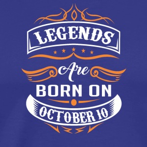 Legends are born on October 10 - Men's Premium T-Shirt