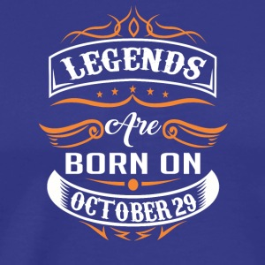 Legends are born on October 29 - Men's Premium T-Shirt