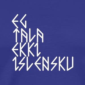 I Don t Speak Icelandic Eg tala ekki Islensku Ru - Men's Premium T-Shirt