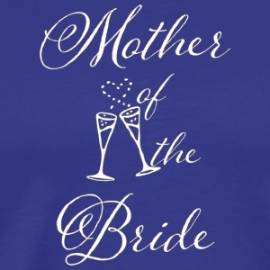 Mother Of The Bride Shirt Gift Wedding Party Shirt - Men's Premium T-Shirt