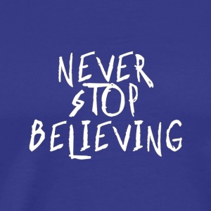 Motivational Tshirt Never Stop Believing MotivatMo - Men's Premium T-Shirt