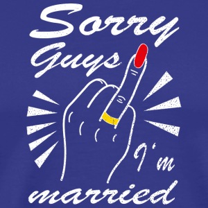 Sorry guys I'm married - Men's Premium T-Shirt
