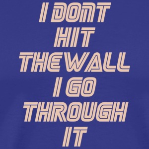 i dont hit the walli dont hit the wall - Men's Premium T-Shirt