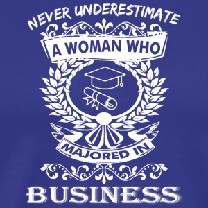 Never Underestimate Woman Majored Business Admin - Men's Premium T-Shirt