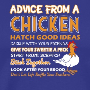 Advice From A Chicken Shirt - Men's Premium T-Shirt