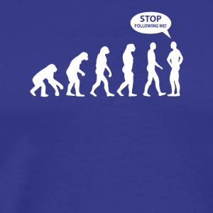 Stop Following Me T-Shirt - Men's Premium T-Shirt