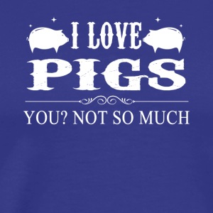 I Love Pigs Tee Shirt - Men's Premium T-Shirt