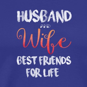 Husband And Wife Best Friends For Life T Shirt - Men's Premium T-Shirt