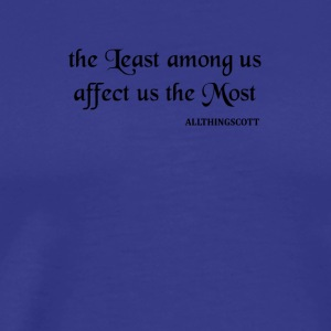 THE LEAST AMONG US - Men's Premium T-Shirt