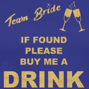 TEAM BRIDE IF FOUND - Men's Premium T-Shirt