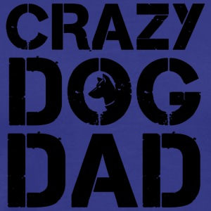 Crazy Dog Dad T Shirt - Men's Premium T-Shirt