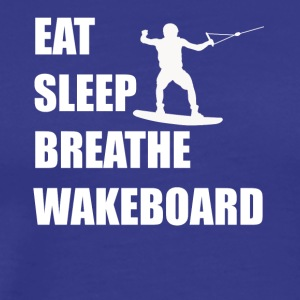 Eat Sleep Breathe Wakeboard - Men's Premium T-Shirt