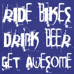 Ride bikes - drink beer - get awesome - Men's Premium T-Shirt