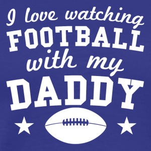 I Love Watching Football With My Daddy - Men's Premium T-Shirt
