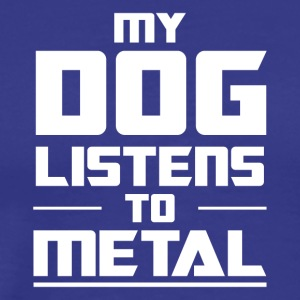 My Dog listens to metal - Men's Premium T-Shirt