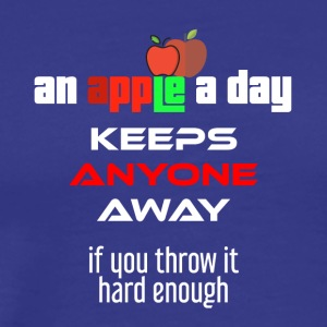 An apple a day keeps anyone away if you throw it - Men's Premium T-Shirt
