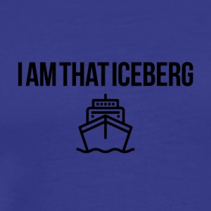I am that iceberg - Men's Premium T-Shirt