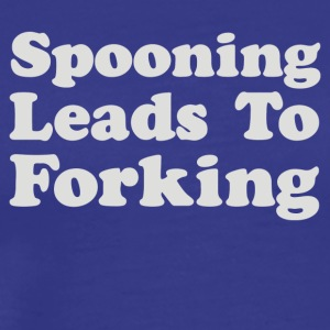 Spooning Leads To Forking - Men's Premium T-Shirt