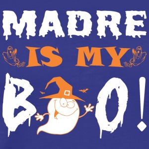 Madre Is My Boo Happy Halloween - Men's Premium T-Shirt