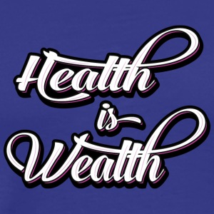 health is wealth - Men's Premium T-Shirt