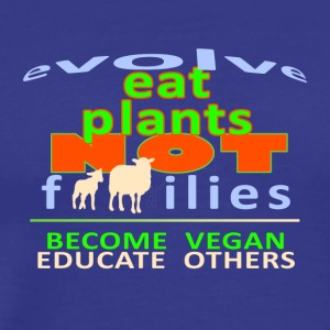EAT PLANTS NOT FAMILIES LAMBS - Men's Premium T-Shirt