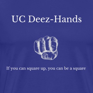 UC Deez-Hands Square Up! - Men's Premium T-Shirt