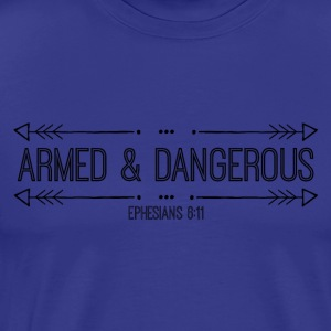 Armed & Dangerous - Men's Premium T-Shirt