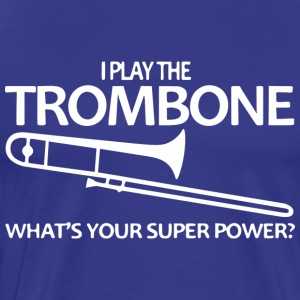 I play the trombone - Men's Premium T-Shirt