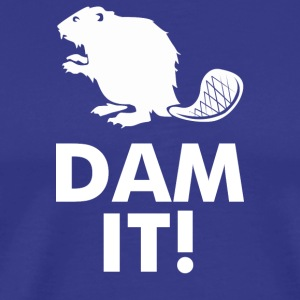 Dam It Beaver - Men's Premium T-Shirt