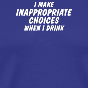 I Make Inappropriate - Men's Premium T-Shirt