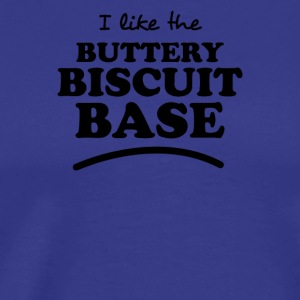Like The Buttery Biscuit Base - Men's Premium T-Shirt