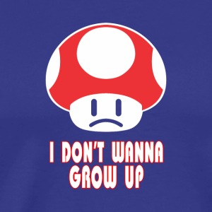 I Dont Wanna Grow Up - Men's Premium T-Shirt
