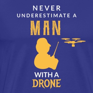 Never underestimate a man with his drone! - Men's Premium T-Shirt