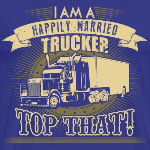 Happily married Trucker - Men's Premium T-Shirt