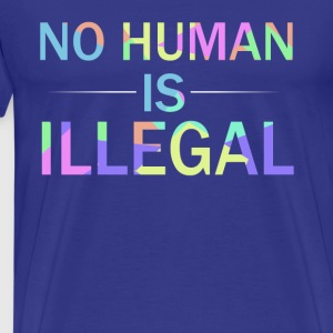 No human is illegal - Men's Premium T-Shirt