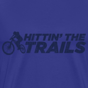 Hittin' The Trails - Men's Premium T-Shirt