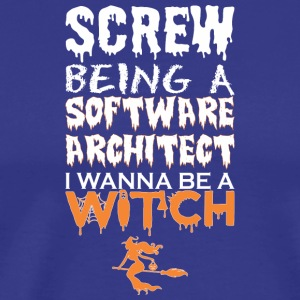 Screw Being Software Architect Witch Halloween - Men's Premium T-Shirt