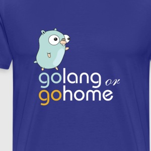 golang or gohome - Men's Premium T-Shirt