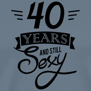 40 years and still sexy - Men's Premium T-Shirt