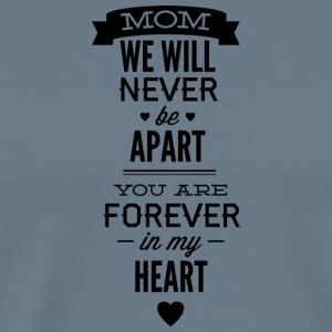 mom_we_will_never_apart - Men's Premium T-Shirt