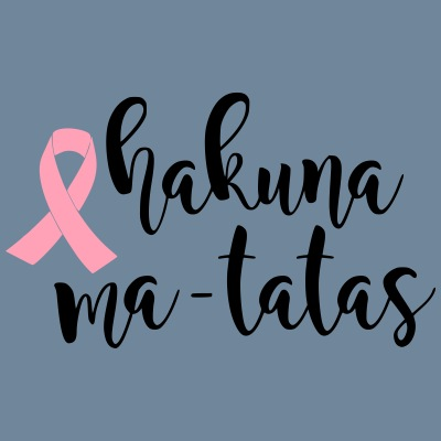 Hakuna Ma-tatas Breast Cancer Awareness