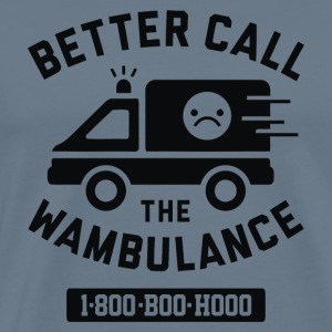 Better Call The Wambulance - Men's Premium T-Shirt