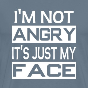 I'm Not Angry It's Just My Face - Men's Premium T-Shirt