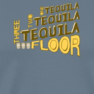One Tequila Two Tequila Three Tequila Floor - Men's Premium T-Shirt